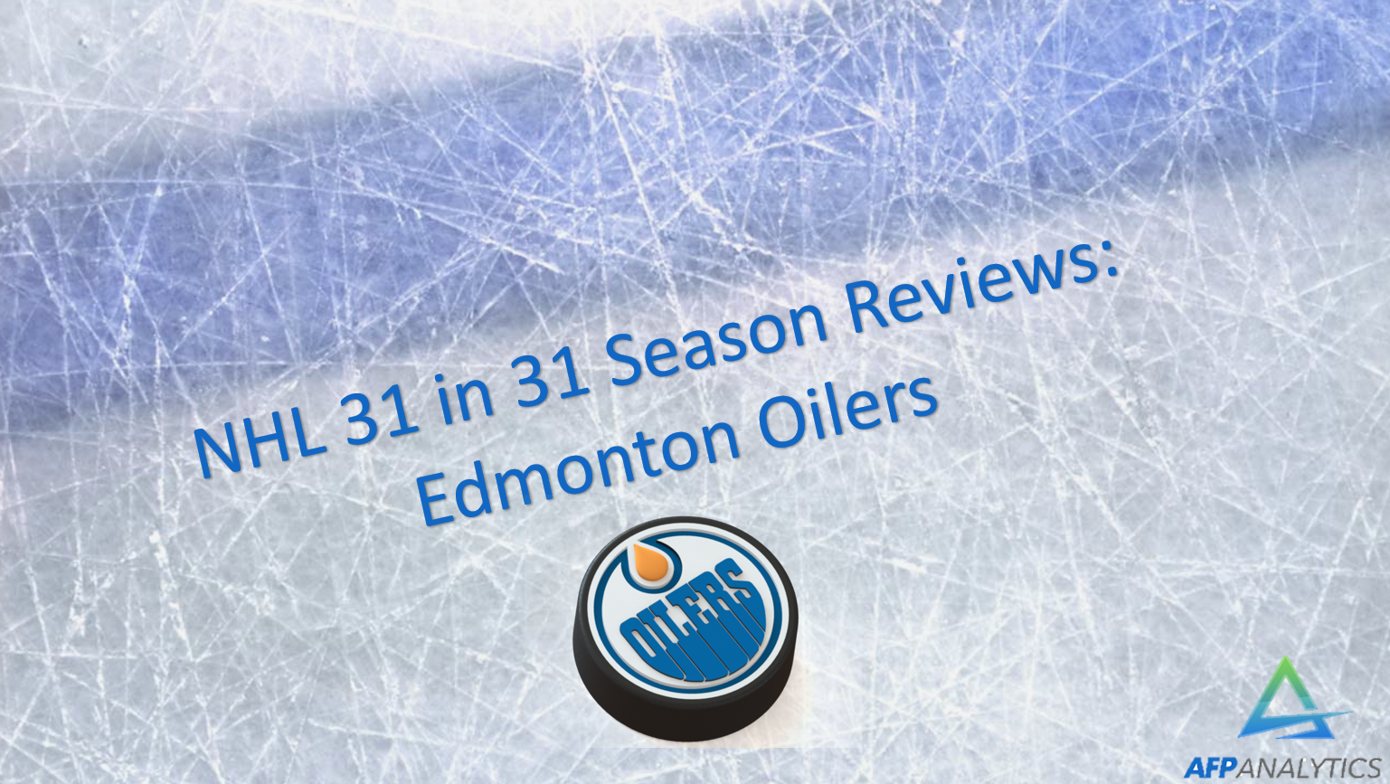 NHL 31 in 31 Season Review  Edmonton Oilers – AFP Analytics 1036a281e23a